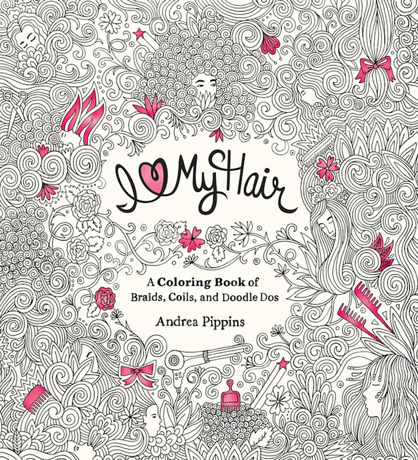 The Grown Up Coloring Book Celebrating Natural Hair
